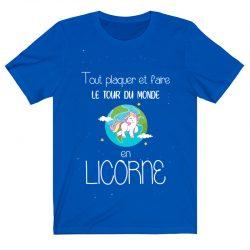 Tout plaquer et faire le tour du monde en licorne | T Shirt bleu |Ma Jolie Licorne
