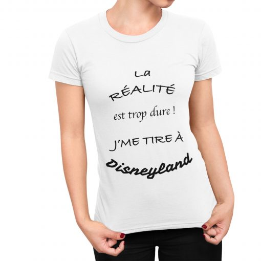 T-Shirt Femme La réalité est trop dure Je pars à DisneyLand avec ma Licorne